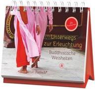 Cover-Bild zu Unterwegs zur Erleuchtung - Buddhistische Weisheiten
