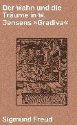 """Cover-Bild zu Freud, Sigmund: Der Wahn und die Träume in W. Jensens """"Gradiva"""" (eBook)"""