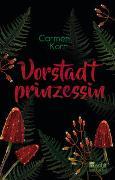 Cover-Bild zu Vorstadtprinzessin von Korn, Carmen