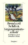 Cover-Bild zu Schlink, Bernhard: Vergangenheitsschuld (eBook)