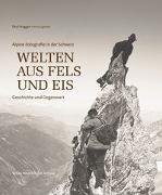 Cover-Bild zu Welten aus Fels und Eis von Hugger, Paul (Hrsg.)