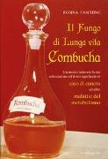 Cover-Bild zu Il fungo di lunga vita Combucha von Fasching, Rosina