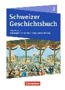 Cover-Bild zu Grob, Patrick: Schweizer Geschichtsbuch 2. Neubearbeitung. Vom Beginn der Neuzeit bis zum Ersten Weltkrieg. Schülerbuch
