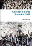 Cover-Bild zu Amichevolmente Juventus 2019 von Corinti, Alfredo