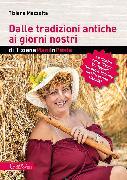 Cover-Bild zu Dalle tradizioni antiche ai giorni nostri di TizianaManiInPasta von Mazzotta, Tiziana