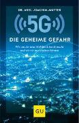 Cover-Bild zu Mutter, Joachim: 5G: Die geheime Gefahr