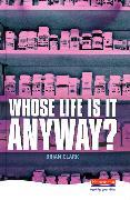 Cover-Bild zu Whose Life is it Anyway? von Clark, Brian
