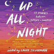 Cover-Bild zu Silverman, Laura: Up All Night Lib/E: 13 Stories Between Sunset and Sunrise