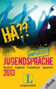 Cover-Bild zu Langenscheidt-Redaktion, Redaktion von: Hä?? Jugendsprache unplugged 2013 (eBook)