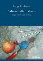 Cover-Bild zu Jubbsen, Jupp: Zahnarztalternativen (eBook)