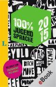 Cover-Bild zu Kerkhoff, Thilo: 100 Prozent Jugendsprache 2015 (eBook)