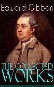 Cover-Bild zu Gibbon, Edward: The Collected Works of Edward Gibbon (eBook)