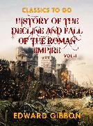 Cover-Bild zu Gibbon, Edward: History of The Decline and Fall of The Roman Empire Vol I (eBook)