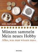 Cover-Bild zu Gutjahr, Axel: Münzen sammeln - Mein neues Hobby