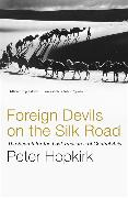 Cover-Bild zu Foreign Devils on the Silk Road
