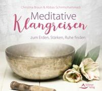 Cover-Bild zu Braun, Christina: Meditative Klangreisen zum Erden, Stärken, Ruhe finden