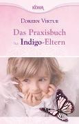 Cover-Bild zu Das Praxisbuch für Indigo-Eltern von Virtue, Doreen