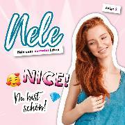 Cover-Bild zu eBook Nice! Du bist schön! (Nele. Mein ganz normales Leben 2)