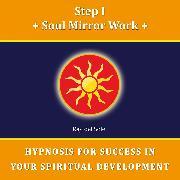 Cover-Bild zu Step I Soul Mirror Work (Audio Download)