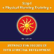 Cover-Bild zu Step I Physical Morning Training (Audio Download)