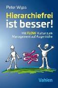 Cover-Bild zu Wyss, Peter: Hierarchiefrei ist besser!