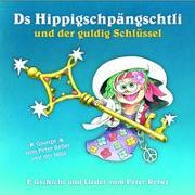 Cover-Bild zu Ds Hippigschpängschtli und der guldig Schlüssel
