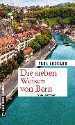 Cover-Bild zu Lascaux, Paul: Die sieben Weisen von Bern (eBook)