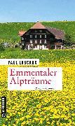 Cover-Bild zu Lascaux, Paul: Emmentaler Alpträume (eBook)