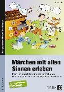 Cover-Bild zu Tetzlaff, Sola: Märchen mit allen Sinnen erleben