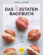Cover-Bild zu Das 3-Zutaten-Backbuch