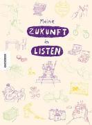 Cover-Bild zu Caesar, Susanne (Weitere Bearb.): Meine Zukunft in Listen