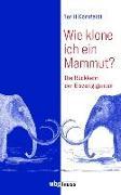 Cover-Bild zu Wie klone ich ein Mammut?