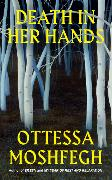 Cover-Bild zu Moshfegh, Ottessa: Death in her Hands