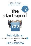 Cover-Bild zu Hoffman, Reid: The Start-Up of You: Adapt to the Future, Invest in Yourself, and Transform Your Career