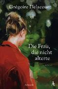 Cover-Bild zu Die Frau, die nicht alterte von Delacourt, Grégoire
