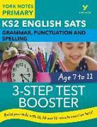 Cover-Bild zu English SATs 3-Step Test Booster Grammar, Punctuation and Spelling: York Notes for KS2 von Chilton, Helen