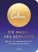 Cover-Bild zu Smith, Michael Acton: Calm - Die Magie des Schlafes