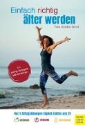 Cover-Bild zu Schreiber-Benoit, Petra: Einfach richtig älter werden