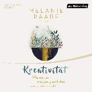 Cover-Bild zu Raabe, Melanie: Kreativität (Audio Download)