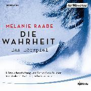 Cover-Bild zu Raabe, Melanie: DIE WAHRHEIT. Das Hörspiel (Audio Download)