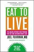 Cover-Bild zu Eat to Live: The Amazing Nutrient-Rich Program for Fast and Sustained Weight Loss, Revised Edition von Fuhrman, Joel