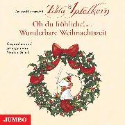 Cover-Bild zu Schmachtl, Andreas H.: Tilda Apfelkern. Oh du fröhliche! und Wunderbare Weihnachtszeit (Audio Download)