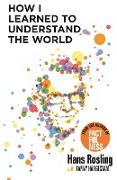 Cover-Bild zu How I Learned to Understand the World (eBook) von Rosling, Hans