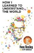 Cover-Bild zu How I Learned to Understand the World von Rosling, Hans