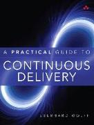 Cover-Bild zu Practical Guide to Continuous Delivery, A von Wolff, Eberhard