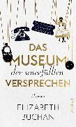 Cover-Bild zu Das Museum der unerfüllten Versprechen von Buchan, Elizabeth