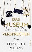 Cover-Bild zu Das Museum der unerfüllten Versprechen (eBook) von Buchan, Elizabeth