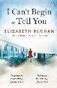 Cover-Bild zu I Can't Begin to Tell You (eBook) von Buchan, Elizabeth