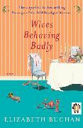 Cover-Bild zu Wives Behaving Badly von Buchan, Elizabeth