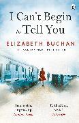 Cover-Bild zu I Can't Begin to Tell You von Buchan, Elizabeth